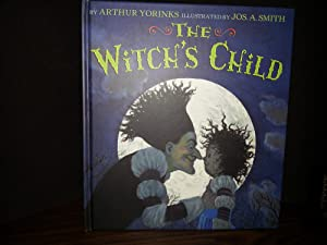 The Witch's Child * S I G N E D * - FIRST EDITION -: Yorinks, Arthur