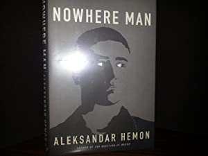 Nowhere Man ** S I G N E D ** (FIRST Edition): Hemon, Aleksandar
