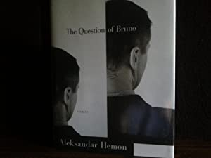 The Question of Bruno ** SIGNED ** (FIRST EDITION): Hemon, Aleksandar