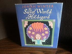 The Secret World of Hildegard * SIGNED *: Winter, Jonah