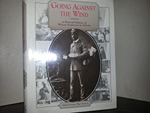Going Against The Wind: A Pictorial History of African-Americans in Atlanta - FIRST EDITION -