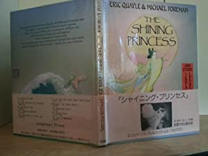 The Shining Princess and other Japanese Legends: Quayle, Eric (Illus. Michael FOREMAN)