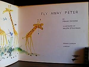 Fly Away Peter: Dickens, Frank (Illus. by Ralph STEADMAN)