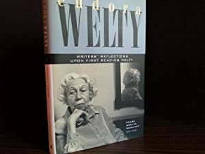 Eudora Welty: Writers' Reflections Upon First Reading Welty * S I G N E D * x 4: McHaney, ...