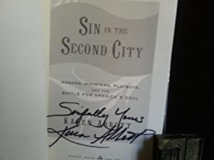 Sin In The Second City * S I G N E D * - FIRST EDITION -: Abbott, Karen