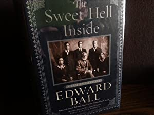 The Sweet Hell Inside: A Family History * S I G N E D *: Ball, Edward