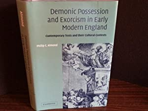 Demonic Possession and Exorcism in Early Modern England (FIRST EDITION): Almond, Philip C.