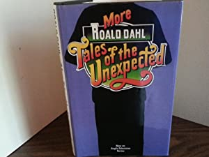 More Tales Of the Unexpected - FIRST EDITION -: Dahl, Roald