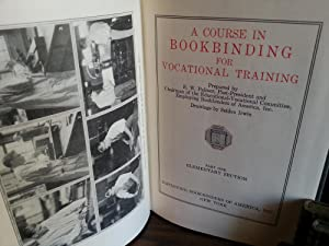 A Course In Bookbinding for Vocational Training - Part One/Elementary Section: Palmer, E.W.