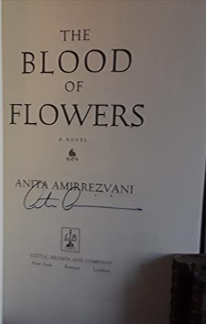 The Blood of Flowers ** S I G N E D ** (FIRST EDITION): Amirrezvani, Anita