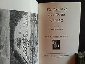 The Journal of Peter Gordon 1732-1735: Coulter, E. Merton (EDITOR)