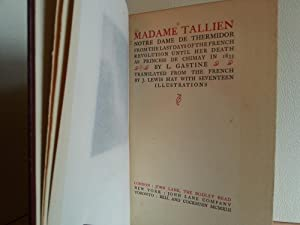 Madame Tallien: Notre Dame De Thermidor From the Last Days of the French Revolution Until Her Dea...
