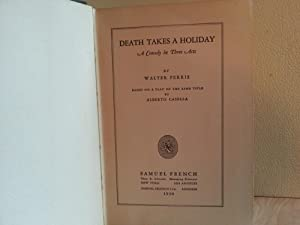 Death Takes A Holiday - a Play in Three Acts (FIRST EDITION): Ferris, Walter (based on play by ...