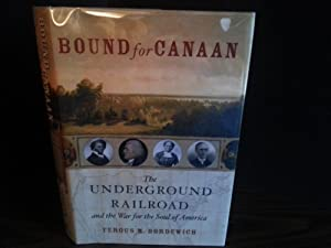 Bound For Canaan:The Underground Railroad and the War for the Soul of America *SIGNED* (FIRST ...