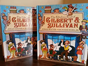 The Fabulous Feud Of Gilbert & Sullivan * SIGNED by BOTH *: Winter, Jonah And Richard Egielski