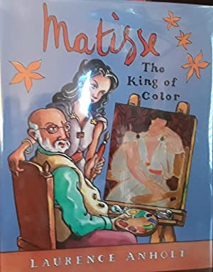 Matisse: The King of Color - FIRST EDITION -