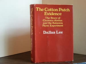 The Cotton Patch Evidence: The Story of Clarence Jordan and the Koinonia Farm Experiment - FIRST ...