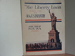 Liberty Loan March - of the 40th U.S. Infantry: SOUSA, John Philip