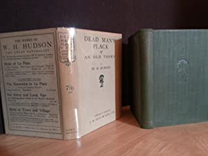 Dead Man's Plack & An Old Thorn (FIRST EDITION) w/Dust Jacket: Hudson, W. H.