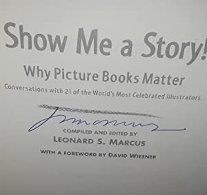 Show Me a Story: Why Picture Books Matter ** S I G N E D ** 2X: Marcus, Leonard S. (Editor)