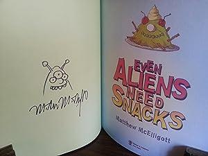 Even Aliens Need Snacks * S I G N E D *: McElligott, Matthew
