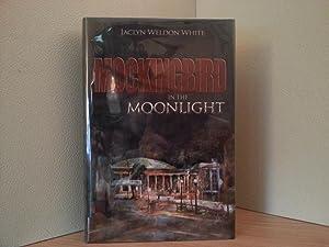 Mockingbird in the Moonlight * S I G N E D *: White, Jaclyn Weldon