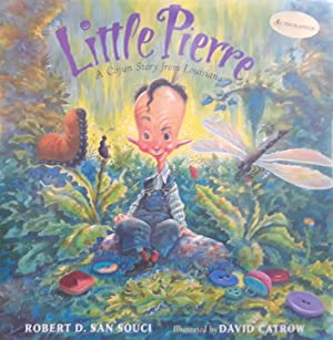 Little Pierre: A Cajun Story from Louisiana ** S I G N E D ** // FIRST EDITION //