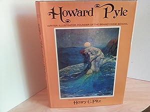 HOWARD PYLE: Writer, Illustrator, Founder of the BRANDYWINE SCHOOL: Pitz, Henry C.