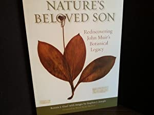 Nature's Beloved Son: Rediscovering JOHN MUIR'S Botanical Legacy * S I G N E D *