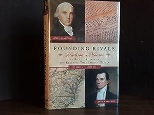 Founding Rivals: Madison vs. Monroe//The Bill of: DeRose, Chris