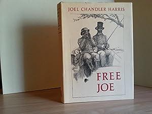 FREE JOE: Harris, Joel Chandler