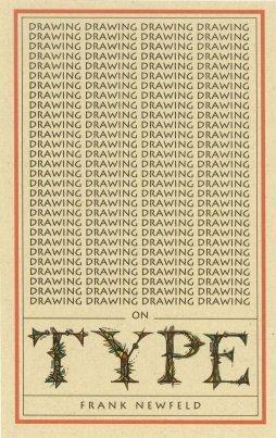 Drawing on Type: Newfeld, Frank