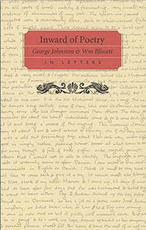 Inward of Poetry : George Johnston and William Blissett in Letters