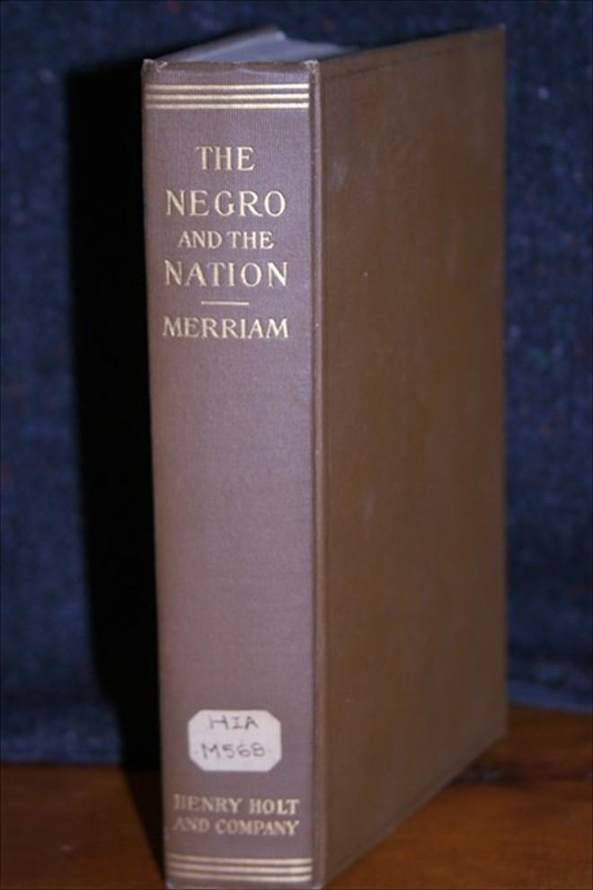 The Negro and the Nation Merriam, George S. Fine Hardcover Published February 1906. MacDonald College Library sticker on fep, #3186 ink-stamped twice, small paper sticker on spine and Macdonald Library press-s
