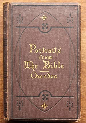 Portraits from the Bible: Old Testament Series: Oxenden D.D., Right