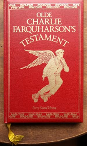 Olde Charlie Farquharson's Testament Jennysez to Jobe and Afterwords as tolled to Don Harron