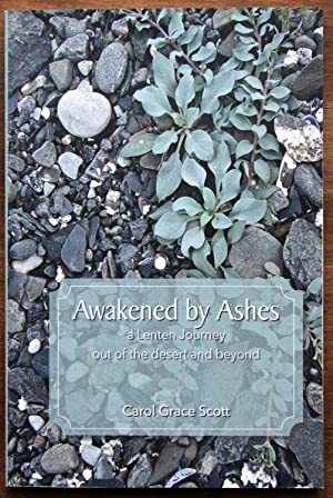 Awakened By Ashes: A Lenten Journey Out of the Desert and Beyond