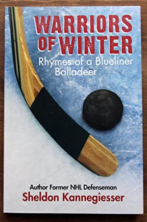 Warriors of Winter: Rhymes of a Blueliner Balladeer