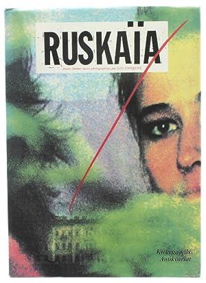 RUSKAIA : jeunes femmes russes . Photographiées: CHOQUER, Luc: