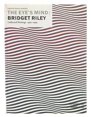 The Eye's Mind: Bridget Riley. Collected Writings: Riley, Bridget. -