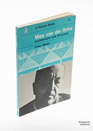 Mies van der Rohe. Architecture and Structure.: van der Rohe,