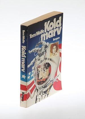 """KOLD MARV (Dansk oversættelse af """"The Right: Wolfe, Tom:"""