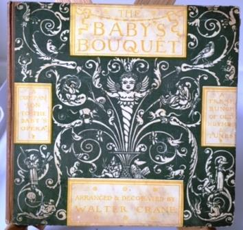 The Baby's Bouquet L.C. (Lucy Crane); Illustrated By Walter Crane Good Hardcover There are 11 full page Walter Crane illustrations [incl frontis] and each of the remaining 56 pages is highly decorated in the Arts and Crafts style w