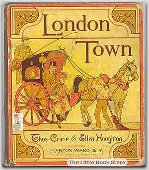 London Town: Leigh, Felix, Illustrated By Thomas Crane & Ellen Houghton