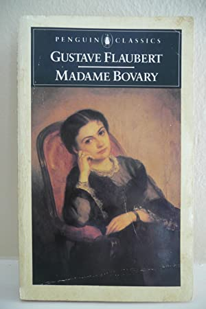 Madame Bovary : A Story of Provincial: Flaubert, Gustave