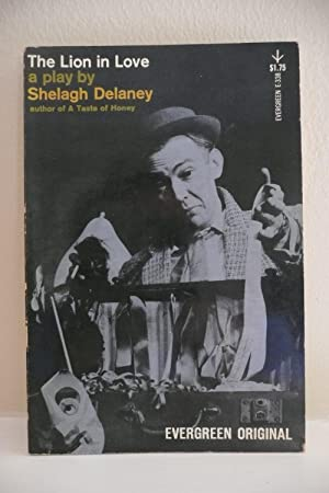 The Lion in Love: Delaney, Shelagh