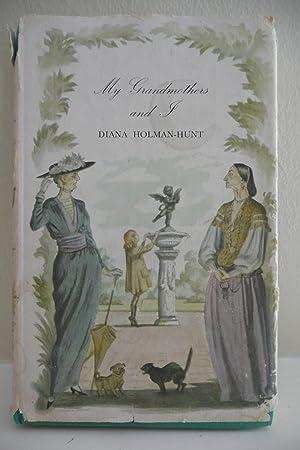 My Grandmothers and I: Holman-Hunt, Diana