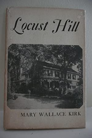 Locust Hill: Kirk, Mary Wallace