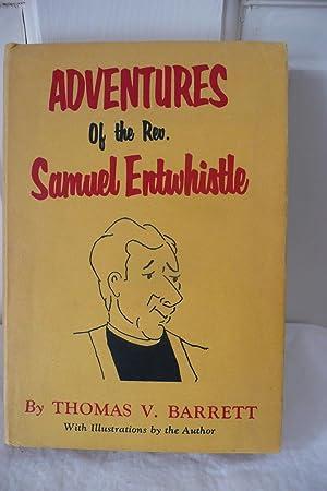 Adventures of the Rev Samuel Entwhistle: Barrett, Thomas V.