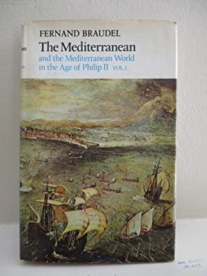 The Mediterranean and the Mediterranean World in the Age of Philip II, volume 1: Braudel, Fernand